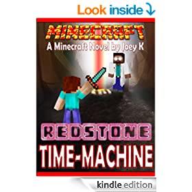 Minecraft - Redstone Time-Machine. A Minecraft Novel (Minecraft Redstone Time Machine Book 1)