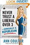 Never Trust a Liberal Over Three�Espe...