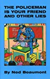 img - for The Policeman Is Your Friend And Other Lies book / textbook / text book