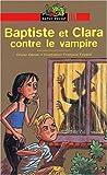 echange, troc O. Daniel, F. Foyard - Baptiste et Clara contre le vampire