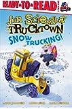 Snow Trucking! (Jon Scieszka's Trucktown)