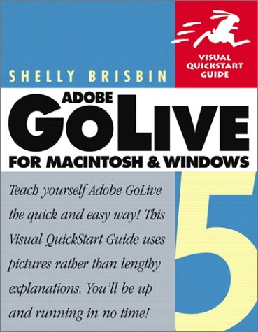 Adobe(R) GoLive(R) 5 for Macintosh and  Windows: Visual QuickStart Guide