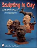 img - for Sculpting in Clay With Dale Power (Schiffer Military History) book / textbook / text book