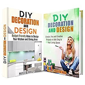 DIY Decoration and Design Box Set: Fun, Creative, and Budget-Friendly Ideas to Add Zing to Your Home (Organize Your Home & Interior Design)