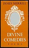 Divine Comedies: Poems (0192118676) by Merrill, James