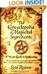 The Encyclopedia of Magickal Ingredie...