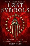 The Mammoth Book of Lost Symbols: A Dictionary of the Hidden Language of Symbolism (Mammoth Books)