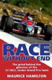 Race without End: Grind Behind the Glamour of the Sasol Jordan Grand Prix Team Maurice Hamilton