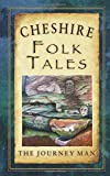 Cheshire Folk Tales (Folk Tales: United Kingdom)