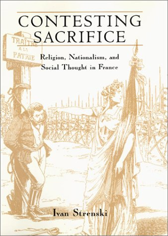 Contesting Sacrifice: Religion, Nationalism, and Social Thought in France