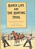 Ranch life and the hunting-trail (031266365X) by Roosevelt, Theodore