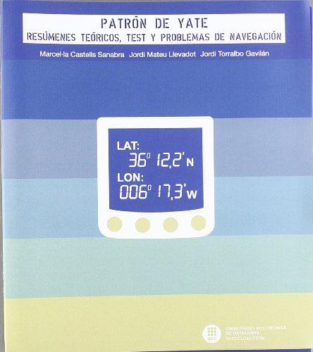 Patrón de yate: Resúmenes teóricos, test y problemas de navegación (Col·lecció Nàutica)