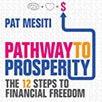 Pathway to Prosperity: The 12 Steps to Financial Freedom | Pat Mesiti