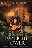 The Twylight Tower (Elizabeth I Mysteries, Book 3) (038533477X) by Harper, Karen