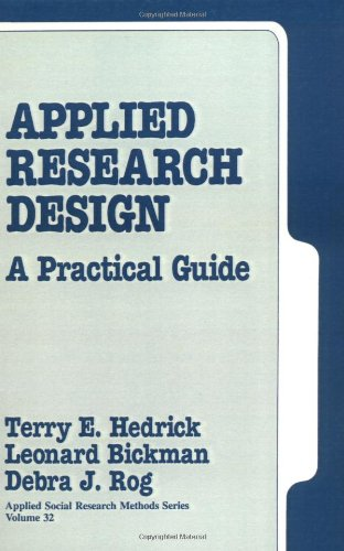 Applied Research Design: A Practical Guide (Applied Social Research Methods)