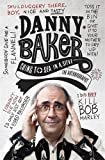 Going to Sea in a Sieve: The Autobiography by Baker. Danny ( 2013 ) Paperback Baker. Danny