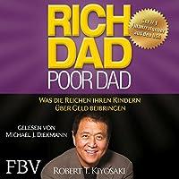 Rich Dad Poor Dad: Was die Reichen ihren Kindern über Geld beibringen Hörbuch