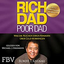 Rich Dad Poor Dad: Was die Reichen ihren Kindern über Geld beibringen Audiobook by Robert T. Kiyosaki Narrated by Michael J. Diekmann