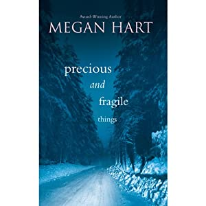 Precious and Fragile Things | [Megan Hart]