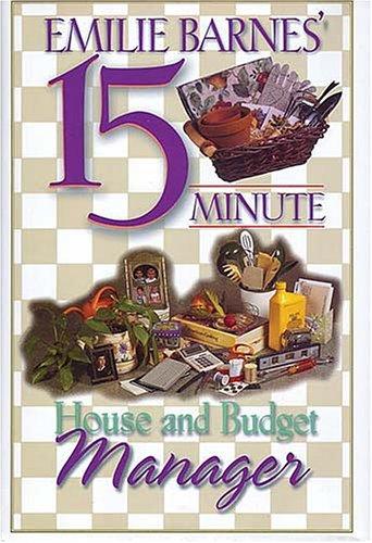 Emilie Barnes' 15-Minute House and Budget Manager, Emilie Barnes