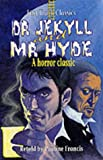 Dr. Jekyll and Mr. Hyde: A Horror Classic (Fast Track Classics)