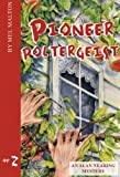 Pioneer Poltergeist: An Alan Nearing Mystery #2 (No. 2)