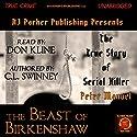 Peter Manuel: The Beast of Birkenshaw Serial Killer: Homicide True Crime Cases, Book 3 Audiobook by C.L. Swinney Narrated by Don Kline