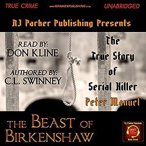 Peter Manuel: The Beast of Birkenshaw Serial Killer Audiobook