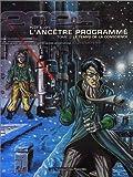echange, troc Anne Ploy, Loïc Malnati - L'Ancêtre programmé, tome 2 : Le Temps de la conscience