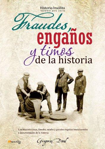Fraudes, enga os y timos de la historia (Spanish Edition)