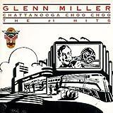 echange, troc Glenn Miller & His Orchestra - Chattanooga Choo Choo, The #1 Hits