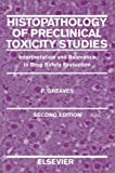 img - for Histopathology of Preclinical Toxicity Studies, Second Edition: Interpretation and Relevance in Drug Safety Evaluation book / textbook / text book
