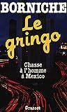 echange, troc Roger Borniche - Le Gringo