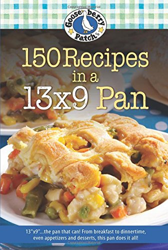"150 Recipes in 13"" x 9"" Pan (Everyday Cookbook Collection) by Gooseberry Patch"