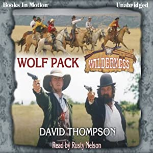 Wolf Pack: Wilderness Series, Book 20 | [David Thompson]