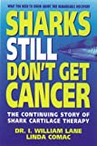 img - for Sharks Still Don't Get Cancer: The Continuing Story of Shark Cartilage Therapy book / textbook / text book