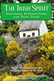 img - for The Irish Spirit: Proverbs, Superstitions, and Fairy tales book / textbook / text book