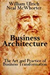Business Architecture: The Art and Pr...