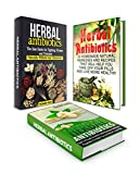 Herbal Antibiotics Box Set: 66 The Best Herbal Remedies for Fighting Viruses and Diseases Naturally Without any Chemicals (Herbal medicine, Home remedies, Natural medicine)