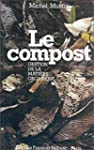 Le compost : Gestion de la mati�re or...
