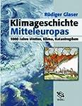 Klimageschichte Mitteleuropas. 1000 J...