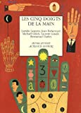 echange, troc Camille Laurens, Jean Debernard, Michaël Glück, Laurent Gaudé, Emmanuel Darley - Les cinq doigts de la main