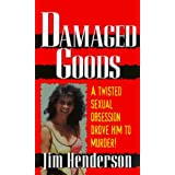 Damaged Goods (Pinnacle True Crime) by Jim Henderson