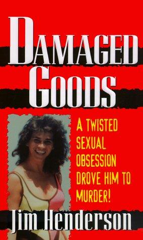 Damaged Goods (Pinnacle True Crime)