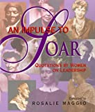 An Impulse to Soar: Quotsations for Women on Leadership (0735200149) by Maggio, Rosalie