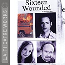 Sixteen Wounded  by Eliam Kraiem Narrated by Omar Metwally, Megan Austin Oberle, Annabelle Gurwitch, Martin Rayner, Andre Sogliuzzo