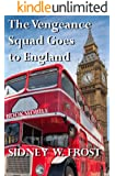 The Vengeance Squad Goes To England