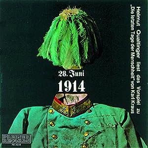 28. Juni 1914 - Die letzten Tage der Menschheit - Vorspiel Hörbuch