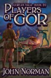 John Norman Players of Gor (Gorean Saga, Book 20) - Special Edition