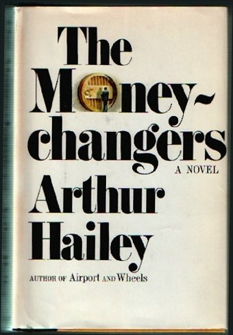 The Moneychangers, ARTHUR HAILEY